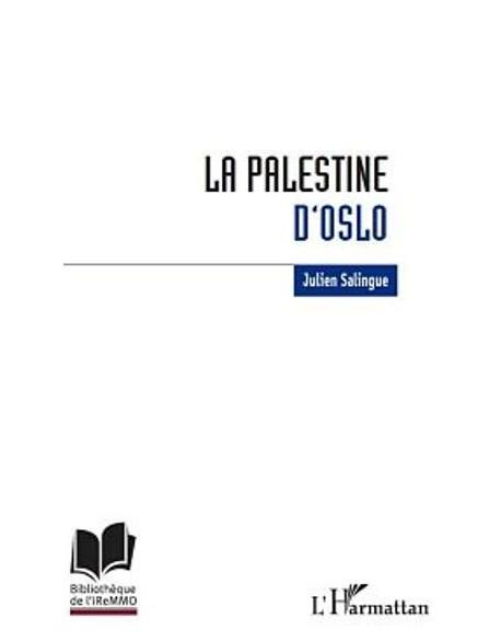 La Palestine d'Oslo : anatomie de l'échec de construction étatique palestinien