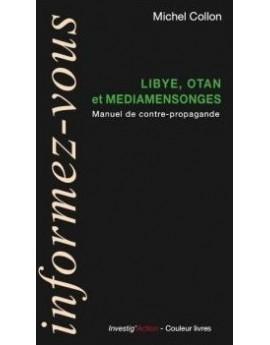 Libye, OTAN et médiamensonges : Manuel de contre-propagande