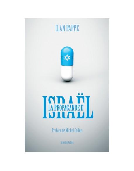 La propagande d'Israël - Ilan  PAPPE