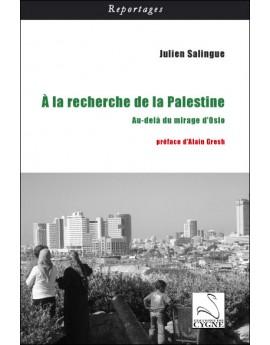 A la recherche de la Palestine, Au-delà du mirage d'Oslo