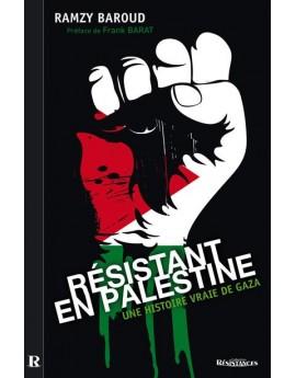 Résistant en Palestine - Une histoire vraie de Gaza